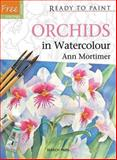 Orchids in Watercolour, Ann Mortimer, 1844488217