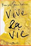 Vive la Vie, François Marie Banier, 3865218210