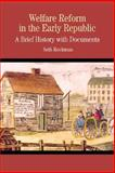 Welfare Reform in the Early Republic : A Brief History with Documents, Rockman, Seth, 0312398212