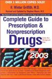 Complete Guide to Prescription and Nonprescription Drugs 2003, H. Winter Griffith and Stephen W. Moore, 0399528210