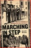 Marching in Step : Masculinity, Citizenship, and the Citadel in Post-World War II America, Macaulay, Alexander, 0820338214
