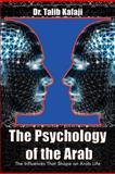 The Psychology of the Arab, Talib Kafaji, 1463468210