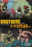Brothers of the Spear Archives Volume 1, Gaylord Dubois, 1595828214