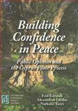 Building Confidence in Peace : Public Opinion and the Cyprus Peace Process, Tocci, Nathalie and Kaymak, Erol, 9290798211