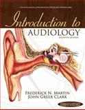 Introduction to Audiology, Martin, Frederick N. and Clark, John Greer, 0132108216