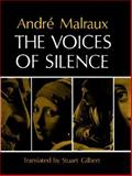 The Voices of Silence - Man and His Art (Abridged from the Psycology of Art), Malraux, André, 0691018219