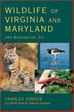Wildlife of Virginia and Maryland and Washington DC, Charles Fergus, 0811728218