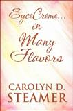 EyceCreme¿in Many Flavors, Carolyn D. Steamer, 1615468218