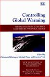 Controlling Global Warming : Perspectives from Economics, Game Theory and Public Choice, , 184064821X