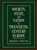 Society, State and Nation in Twentieth-Century Europe, Phillips, Roderick, 0131038214