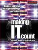 Making IT Count : Strategy, Delivery, Infrastructure, Willcocks, Leslie and Petherbridge, Peter, 075064821X
