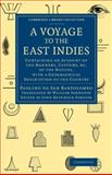 A Voyage to the East Indies : Containing an Account of the Manners, Customs, Etc of the Natives, with a Geographical Description of the Country, Da San Bartholomaeo, Paolino, 1108028217