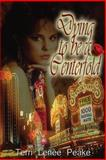 Dying to Be a Centerfold, Terri Peake, 149543821X