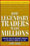 How Legendary Traders Made Millions 9780071468220