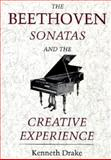 The Beethoven Sonatas and the Creative Experience 9780253318220