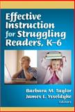 Effective Instruction for Struggling Readers, K-6, Barbara M. Taylor, 0807748226