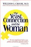 The Yeast Connection and the Woman, Crook, William G., 0933478224