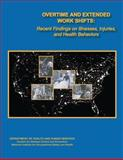 Overtime and Extended Work Shifts: Recent Findings on Illnesses, Injuries, and Health Behaviors, Department Human Services and Centers for and Prevention, 1481228226