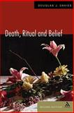 Death, Ritual and Belief : The Rhetoric of Funerary Rites, Davies, Douglas James, 0304338222