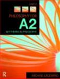 Philosophy for A2 : Key Themes in Philosophy, Lacewing, Michael, 0415458226