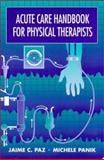 Acute Care Handbook for Physical Therapists, West, Michele P. and Paz, Jaime, 0750698225