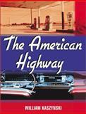 The American Highway, William Kaszynski, 0786408227