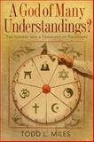 A God of Many Understandings?, Todd Miles, 0805448225