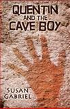 Quentin and the Cave Boy, Susan Gabriel, 0983588228