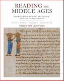 Reading the Middle Ages Vol. 1 : Sources from Europe, Byzantium, and the Islamic World, C. 300 to C. 1150, , 1442608226