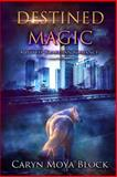 Destined Magic, Caryn Block, 1495248224