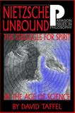 Nietzsche Unbound : The Struggle for Spirit in the Age of Science, Taffel, David, 1557788227