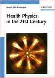 Health Physics in the 21st Century, Joseph John Bevelacqua, 3527408223