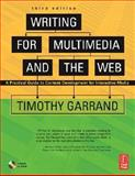 Writing for Multimedia and the Web : Content Development for Bloggers and Professionals, Garrand, Timothy Paul, 0240808223