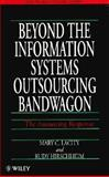 Beyond the Information Systems Outsourcing Bandwagon - The Insourcing Response, Lacity, Mary C. and Hirschheim, Rudy, 0471958220