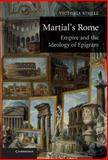 Martial's Rome : Empire and the Ideology of Epigram, Rimell, Victoria E. and Rimell, Victoria, 0521828228