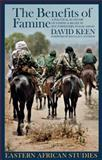 The Benefits of Famine : A Political Economy of Famine and Relief in Southwestern Sudan, 1983-1989, Keen, David, 082141822X