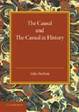 The Causal and the Casual in History : The Rede Lecture 1929, Buchan, John, 1107698227