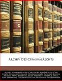 Archiv des Criminalrechts, August Wilhelm Heffter and Carl Georg Von Wächter, 1145698220