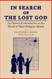 In Search of the Lost God, M. A. Mustak A. Esmail ., 1425938221