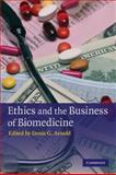 Ethics and the Business of Biomedicine, , 0521748224