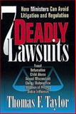 7 Deadly Lawsuits, Thomas F. Taylor, 0687008220