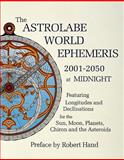 The Astrolabe World Ephemeris, Robert Hand, 0924608226