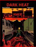 Dark Heat, Barry Graham Vince Larue, 1477408223