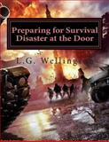 Preparing for Survival: Disaster at the Door, L. Wellington, 1477648224
