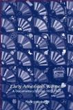 Early American Women : A Documentary History, 1600-1900, Woloch, Nancy, 0072418222