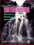 Capacity Planning for Web Performance : Metrics, Models, and Methods, Menasce, Daniel A., 0136938221