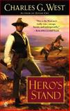 Hero's Stand, Charles G. West, 0451208226