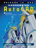 Harnessing AutoCAD Release 13 DOS, Krishnan, G. V. and Rhea, Robert A., 0827368224