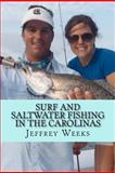 Surf and Saltwater Fishing in the Carolinas, Jeffrey Weeks, 1463778228