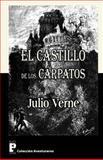 El Castillo de Los Carpatos, Julio Verne, 1480128228